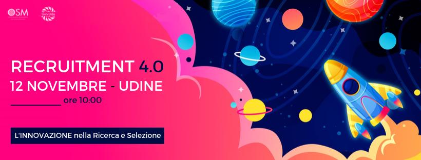 RECRUITMENT 4.0 - Udine, 12 Novembre 2019